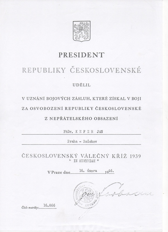 President Edvard Beneš awarded Jan Kefer in memoriam with the Czechoslovakian War Cross (source:National Museum)